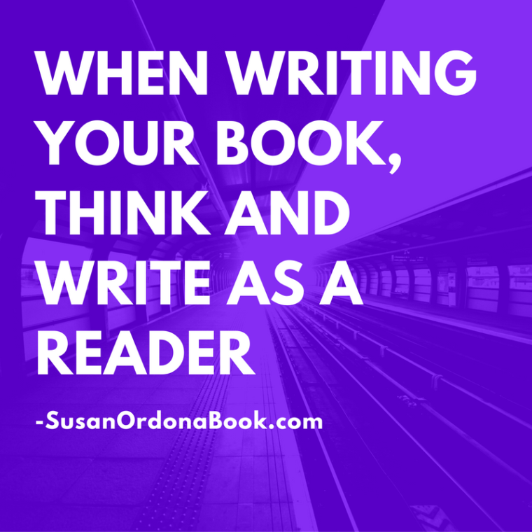 When writing your book, think and write as a reader